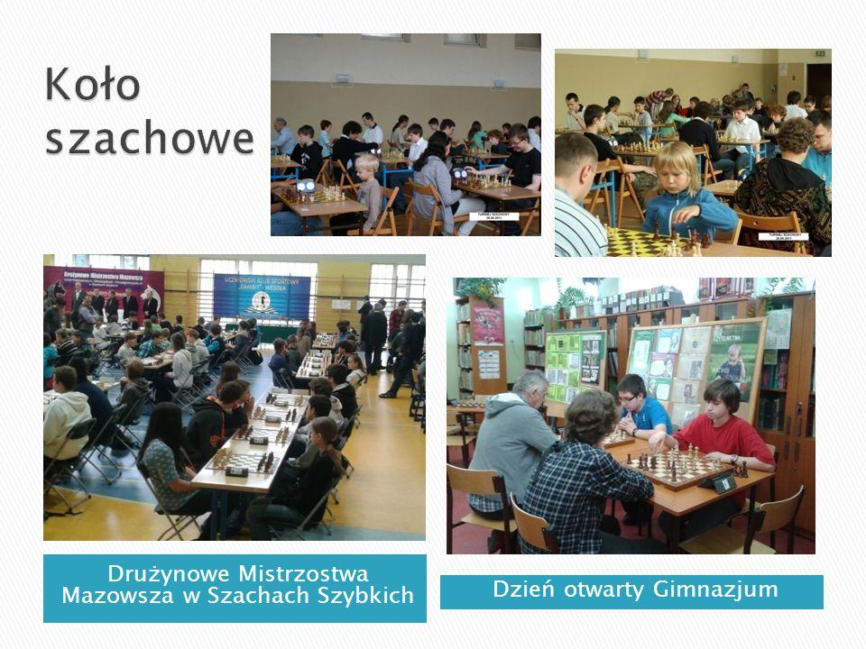 Drużynowe Mistrzostwa Mazowsza w Szachach Szybkich Dzień otwarty Gimnazjum