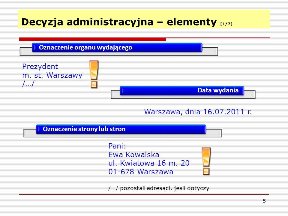 Decyzja administracyjna – elementy [1/7] 5 Oznaczenie organu wydającego Prezydent m.