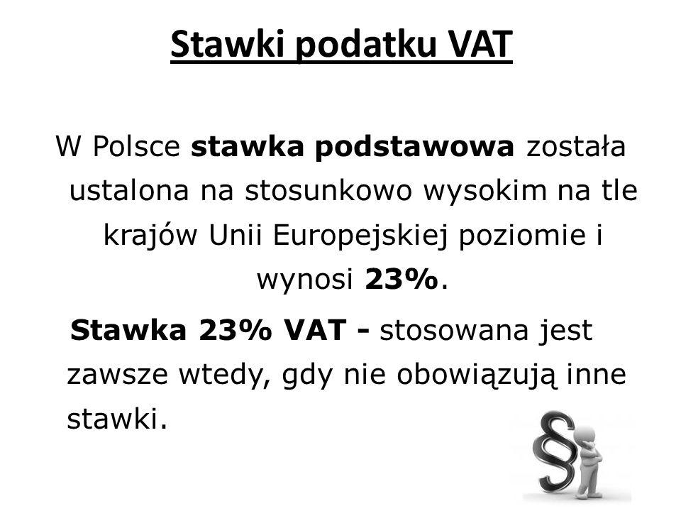 Stawki podatku VAT W Polsce stawka podstawowa została ustalona na stosunkowo wysokim na tle krajów Unii Europejskiej poziomie i wynosi 23%. Stawka 23%