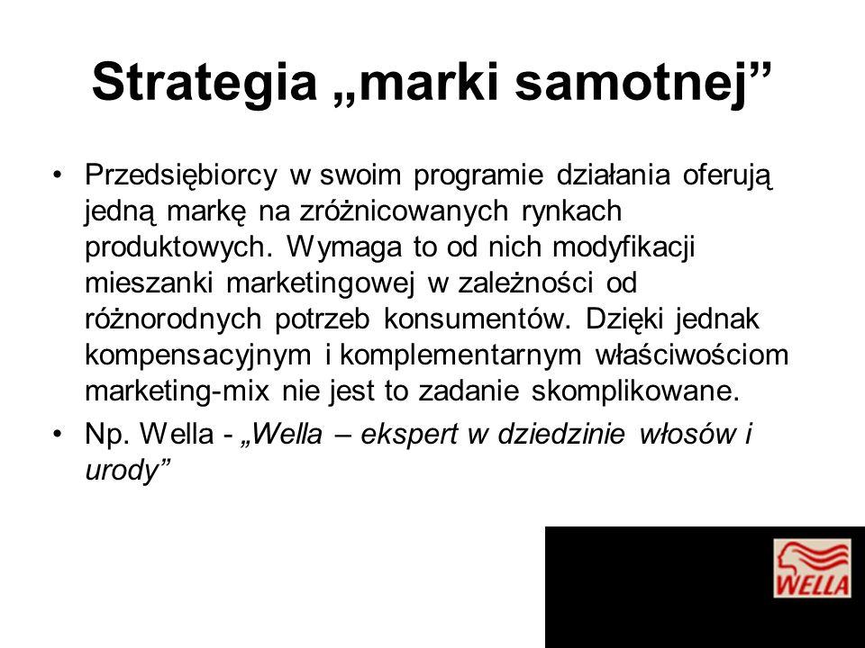 """Strategie markowania ze względu na liczbę marek oferowanych przez firmę Strategia """"marki samotnej Strategia multimarkowa"""