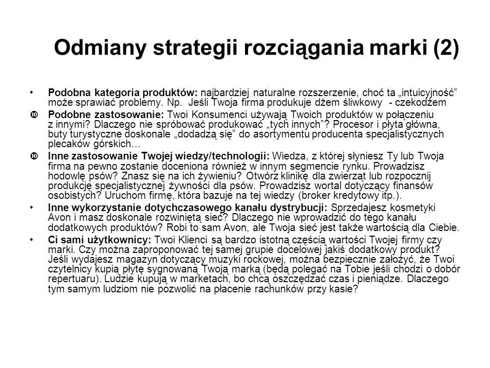 Odmiany strategii rozciągania marki (1) Rozciąganie linii (line extension) – rozszerzenie zasięgu w ramach kategorii produktu – np.