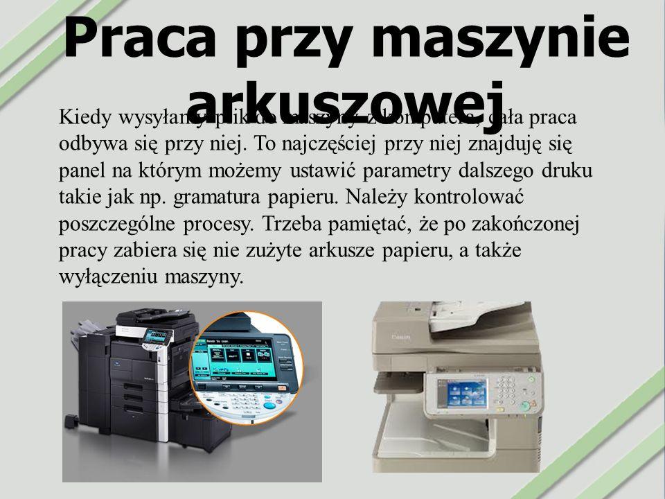 Konserwacja maszyny arkuszowej Jak każde urządzenie maszyna arkuszowa musi być konserwowana.