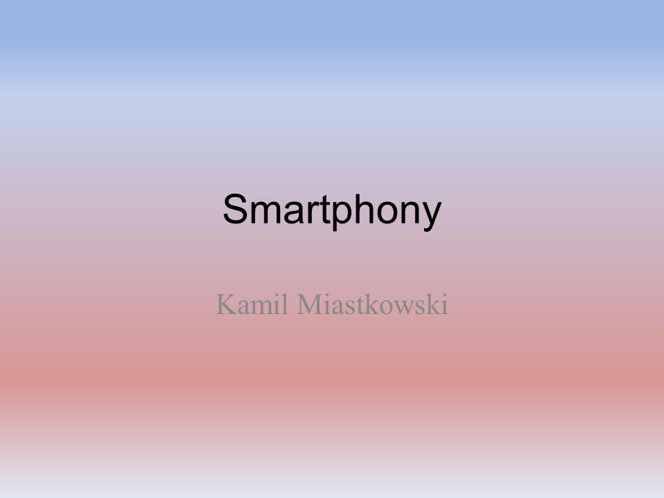 Smartphony Kamil Miastkowski