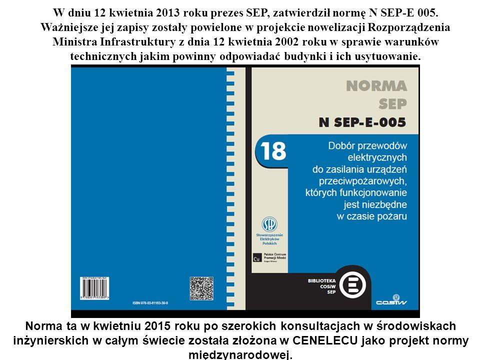 W dniu 12 kwietnia 2013 roku prezes SEP, zatwierdził normę N SEP-E 005.
