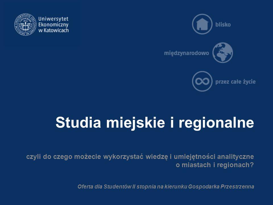 Studia miejskie i regionalne To studia gwarantujące niezbędną wiedzę i umiejętności praktyczne: cenione w firmach, których rynki są mocno związane ze specyfiką miasta i regionu niezbędne dla samodzielnej pracy projektowej i kierowania zespołami zadaniowymi zajmującymi się formułowaniem i wdrażaniem strategii oraz programów rewitalizacji, czy rozwoju miast kluczowe dla organizatorów miejskich usług publicznych, w tym m.in.
