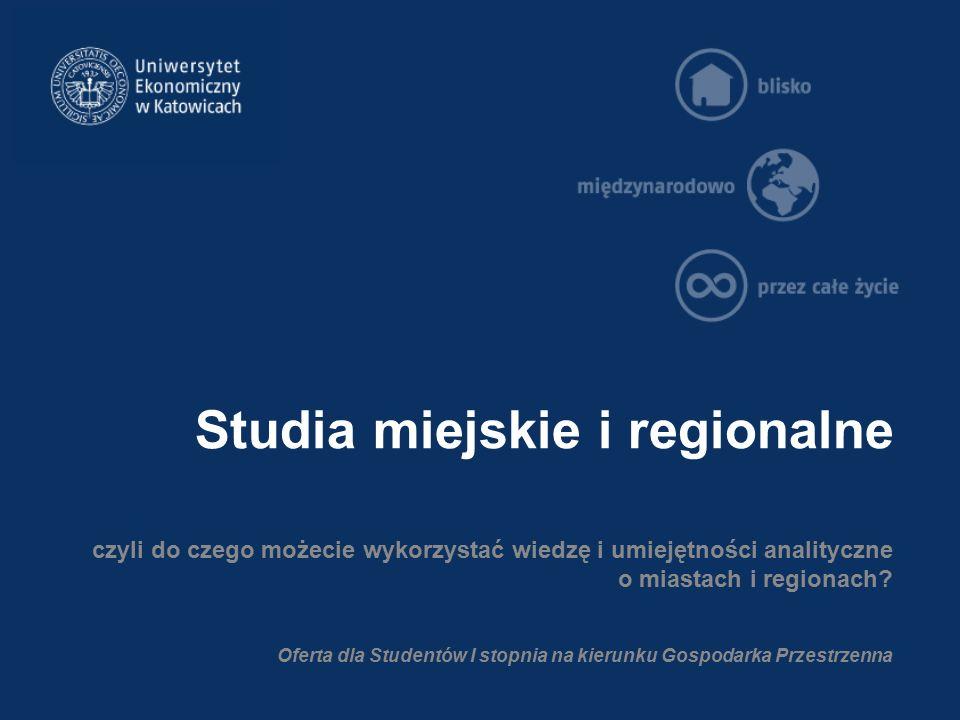 Studia miejskie i regionalne czyli do czego możecie wykorzystać wiedzę i umiejętności analityczne o miastach i regionach.