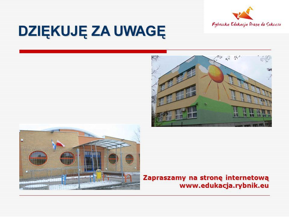 DZIĘKUJĘ ZA UWAGĘ Zapraszamy na stronę internetową www.edukacja.rybnik.eu