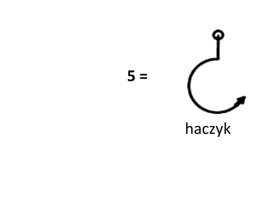 5 = haczyk