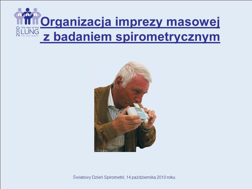 Światowy Dzień Spirometrii, 14 października 2010 roku Organizacja imprezy masowej z badaniem spirometrycznym