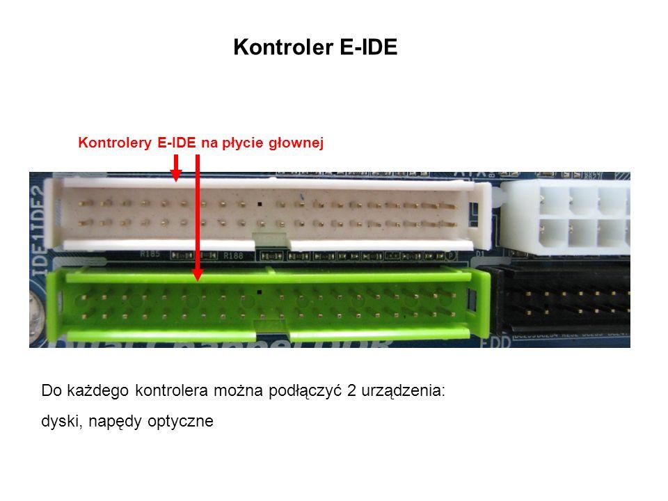 Kontroler E-IDE Kontrolery E-IDE na płycie głownej Do każdego kontrolera można podłączyć 2 urządzenia: dyski, napędy optyczne