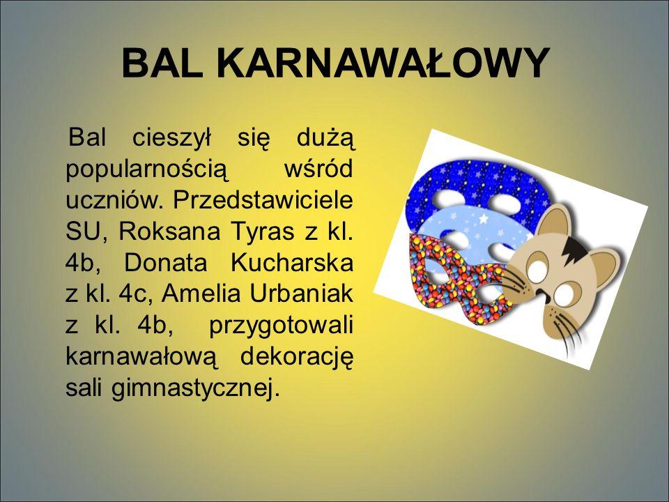 BAL KARNAWAŁOWY Bal cieszył się dużą popularnością wśród uczniów.
