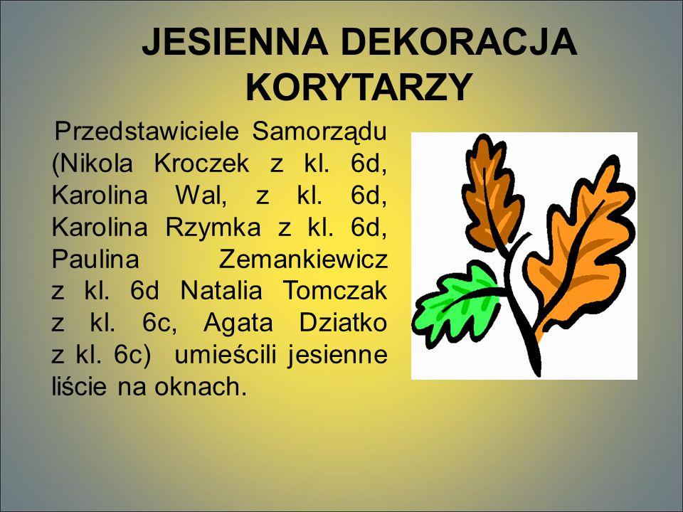 JESIENNA DEKORACJA KORYTARZY Przedstawiciele Samorządu (Nikola Kroczek z kl.