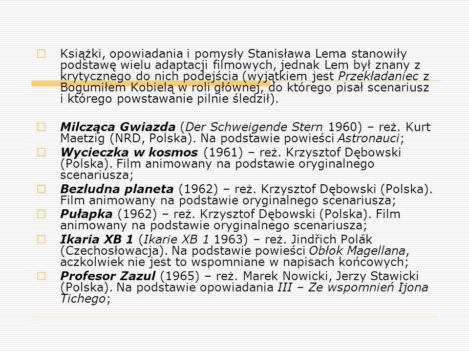  Książki, opowiadania i pomysły Stanisława Lema stanowiły podstawę wielu adaptacji filmowych, jednak Lem był znany z krytycznego do nich podejścia (w