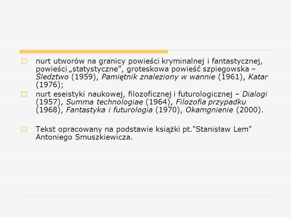 """ nurt utworów na granicy powieści kryminalnej i fantastycznej, powieści """"statystyczne"""", groteskowa powieść szpiegowska – Śledztwo (1959), Pamiętnik z"""