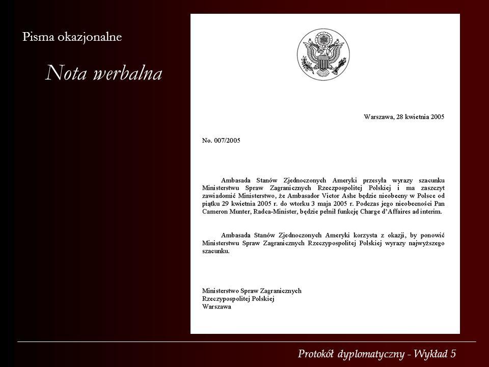 Protokół dyplomatyczny - Wykład 5 Pisma okazjonalne Nota werbalna