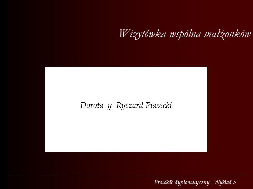 Protokół dyplomatyczny - Wykład 5 Wizytówka wspólna małżonków