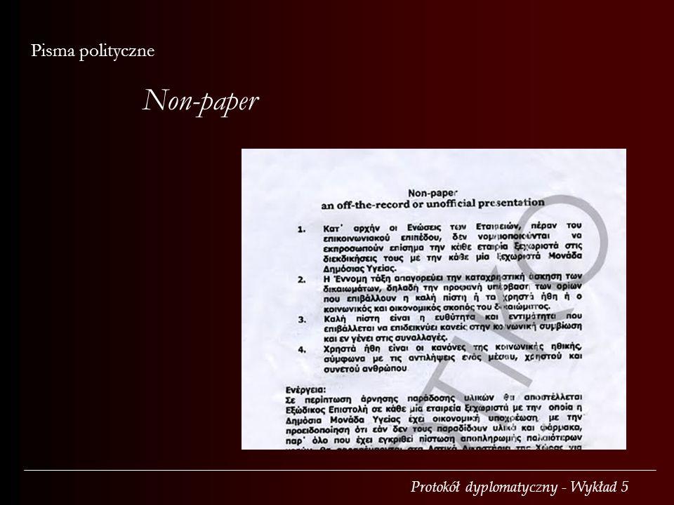 Protokół dyplomatyczny - Wykład 5 Pisma polityczne Non-paper