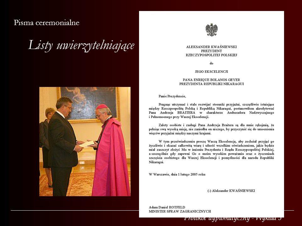 Protokół dyplomatyczny - Wykład 5 Pisma ceremonialne Listy uwierzytelniające