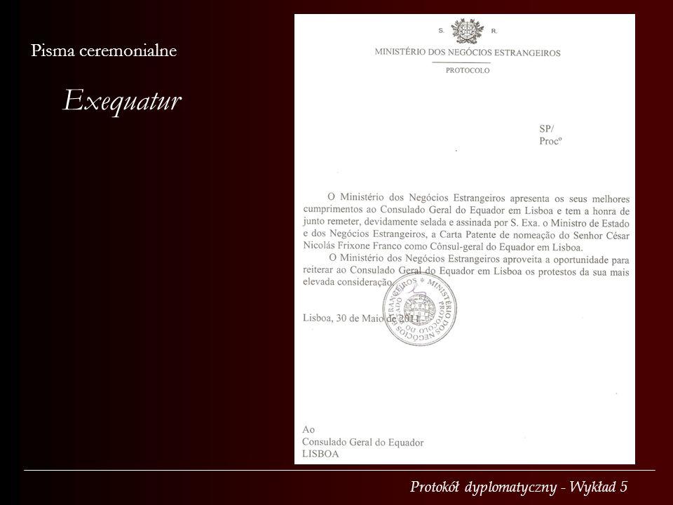 Protokół dyplomatyczny - Wykład 5 Pisma ceremonialne Exequatur