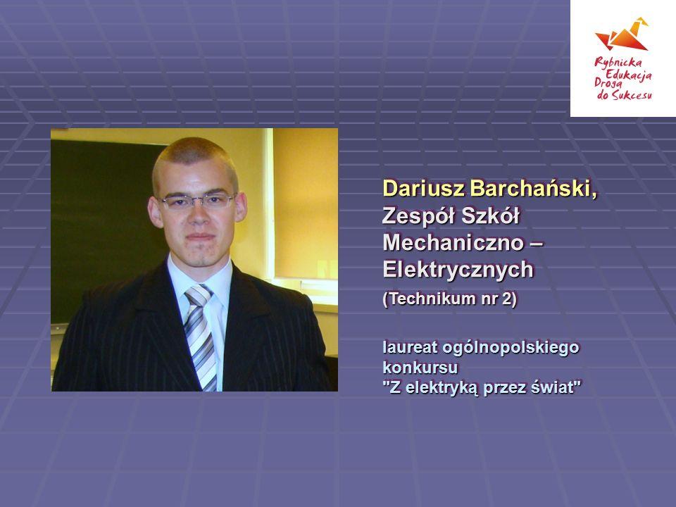 Dariusz Barchański, Zespół Szkół Mechaniczno – Elektrycznych (Technikum nr 2) laureat ogólnopolskiego konkursu