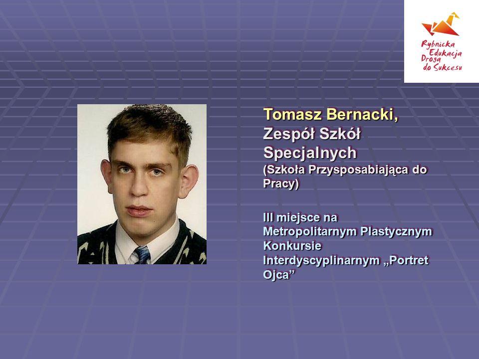 Tomasz Bernacki, Zespół Szkół Specjalnych (Szkoła Przysposabiająca do Pracy) III miejsce na Metropolitarnym Plastycznym Konkursie Interdyscyplinarnym