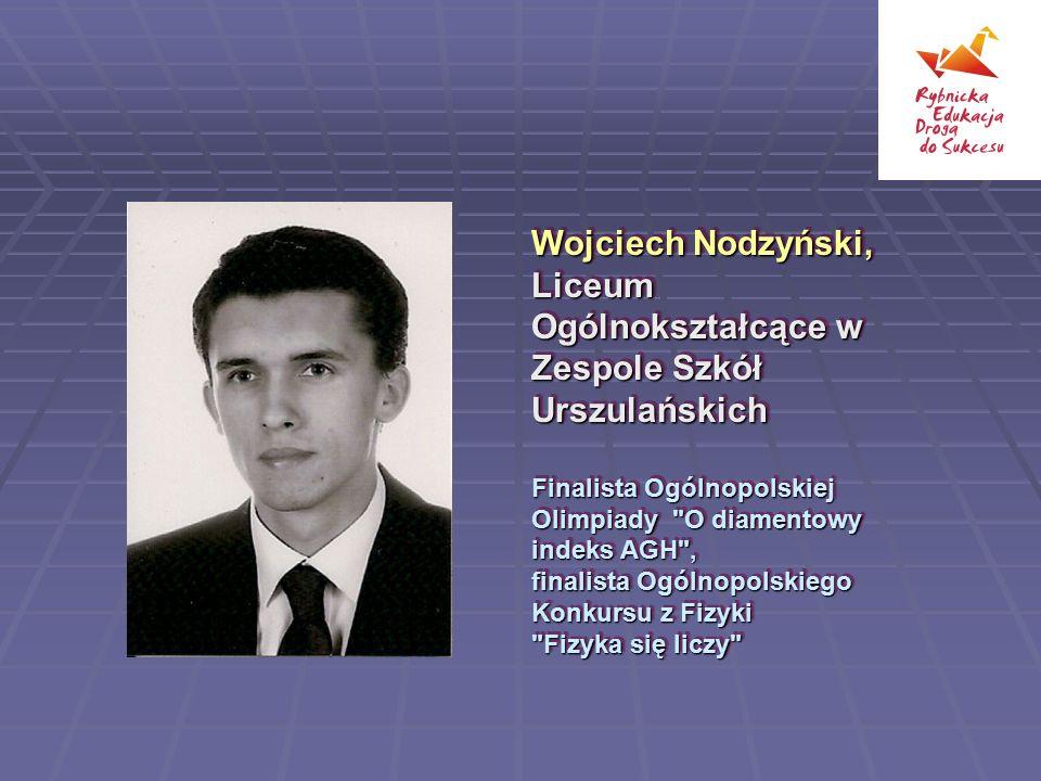 Wojciech Nodzyński, Liceum Ogólnokształcące w Zespole Szkół Urszulańskich Finalista Ogólnopolskiej Olimpiady