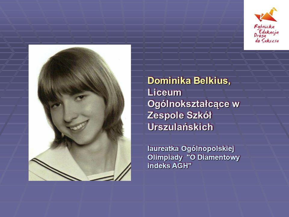 Dominika Belkius, Liceum Ogólnokształcące w Zespole Szkół Urszulańskich laureatka Ogólnopolskiej Olimpiady