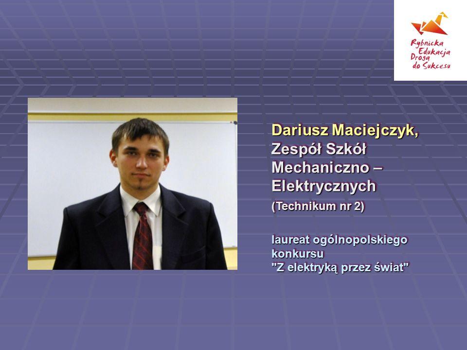 Dariusz Maciejczyk, Zespół Szkół Mechaniczno – Elektrycznych (Technikum nr 2) laureat ogólnopolskiego konkursu
