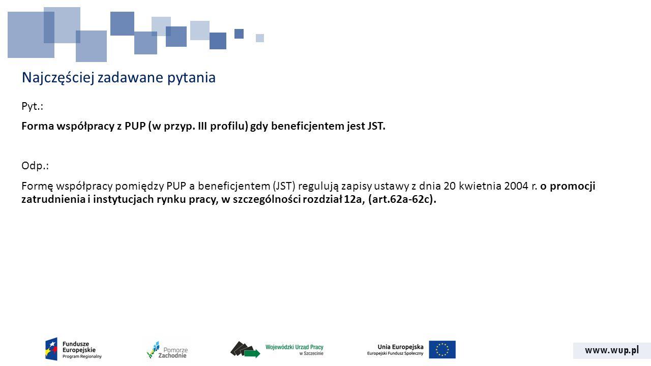 www.wup.pl Najczęściej zadawane pytania Pyt.: Forma współpracy z PUP (w przyp.