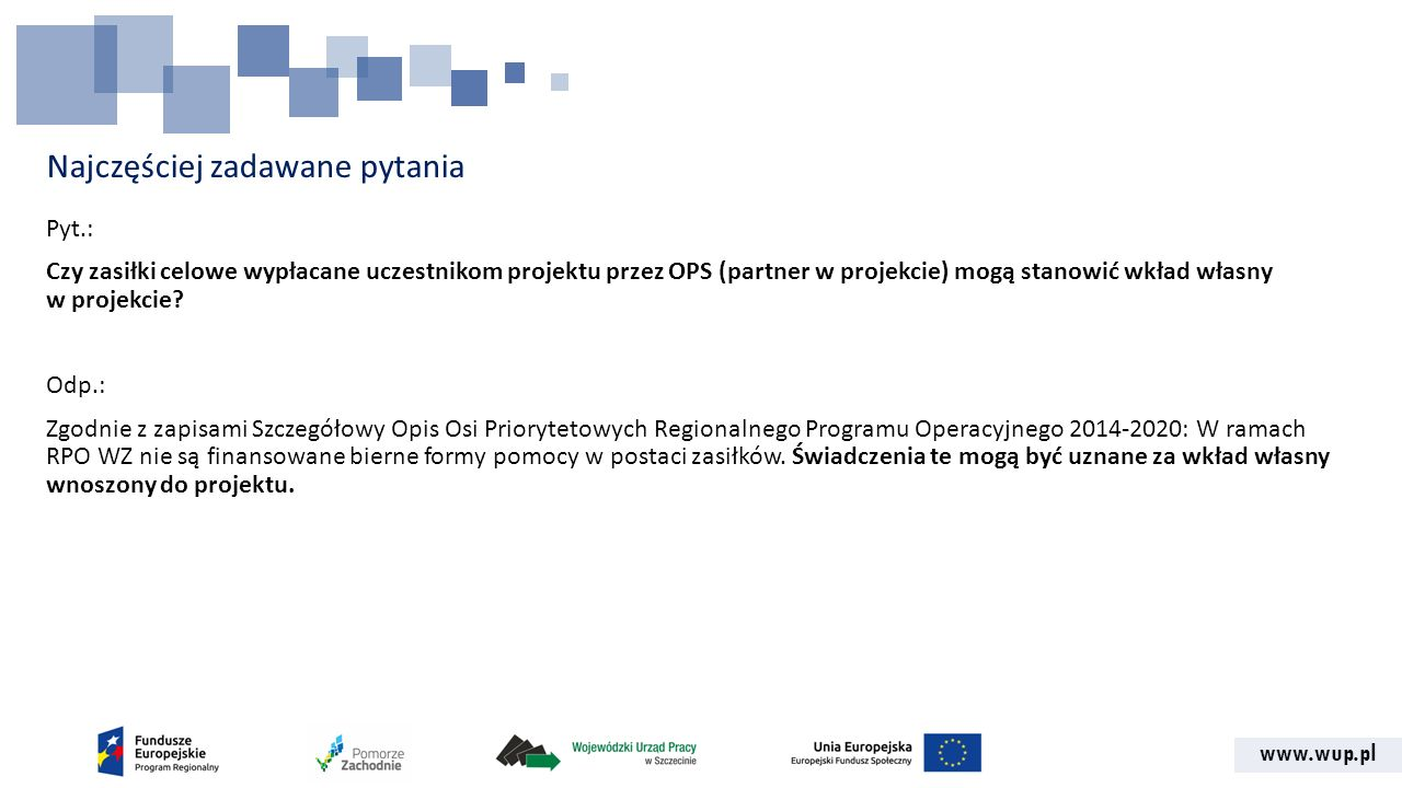 www.wup.pl Najczęściej zadawane pytania Pyt.: Czy partnerem w projekcie składanym przez organizację pozarządową może być przedsiębiorstwo prywatne/czy wystarczy mieć jednego partnera w projekcie, aby otrzymać punkty za spełnienie kryterium premiującego.