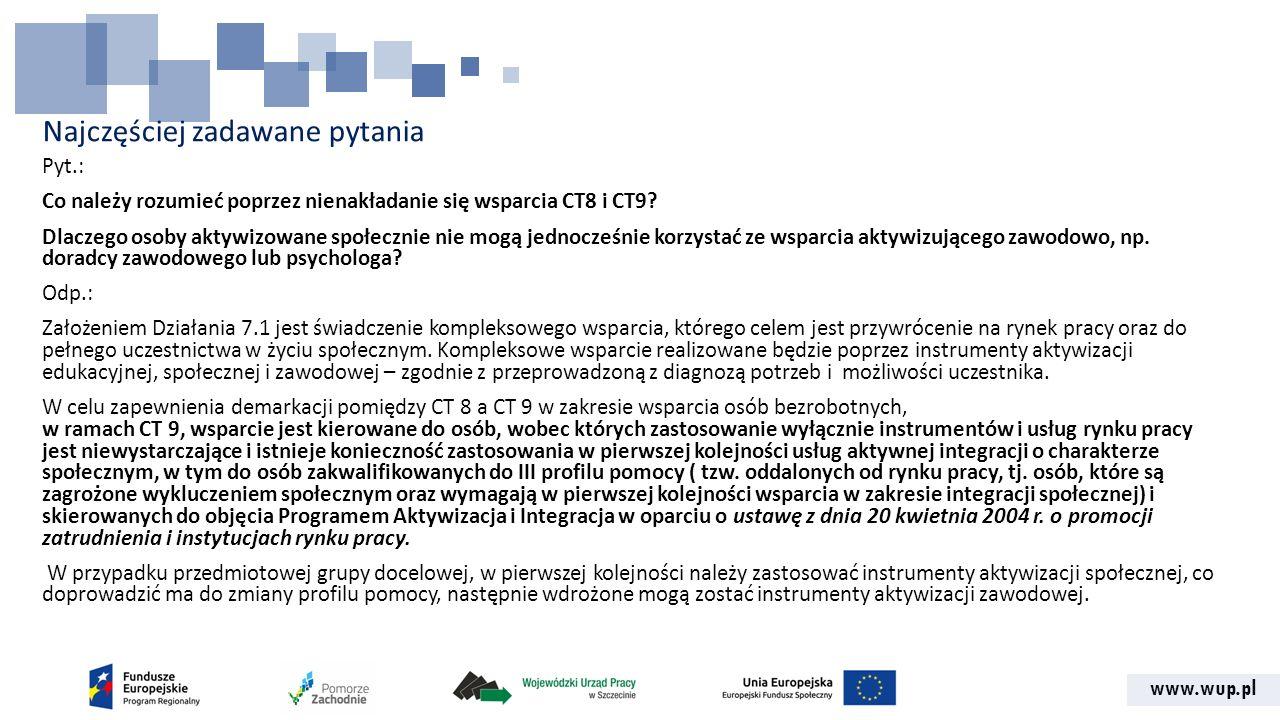 www.wup.pl Najczęściej zadawane pytania Pyt: W Regulaminie wskazano: 85% środków EFS i 5% wkładu własnego – gdzie jest pozostałych 10%.