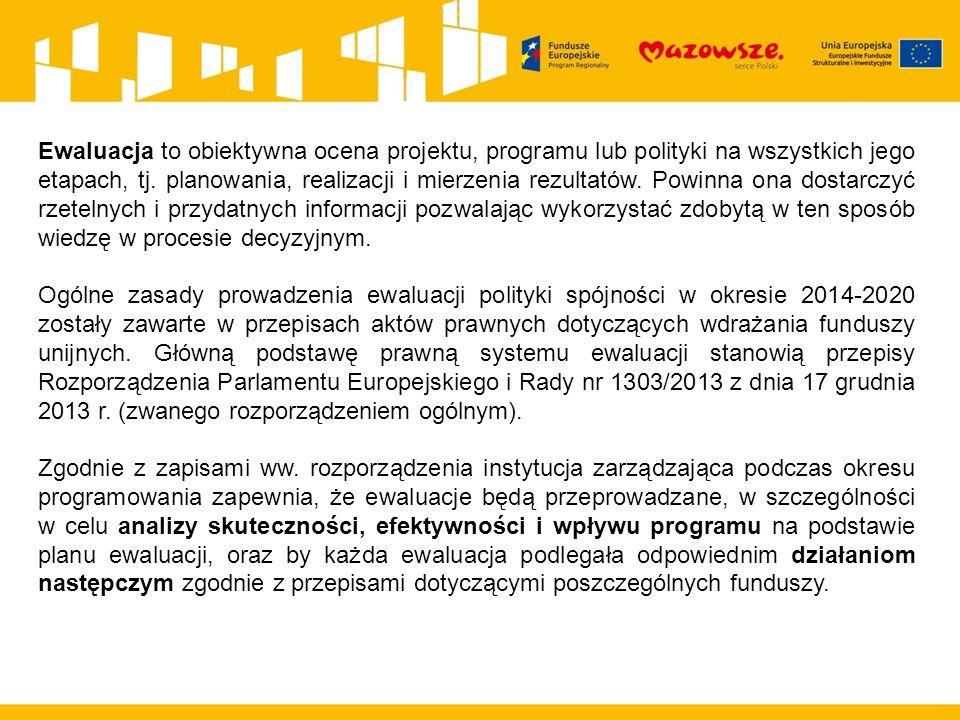 Ewaluacja to obiektywna ocena projektu, programu lub polityki na wszystkich jego etapach, tj.