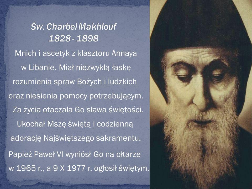 Mnich i ascetyk z klasztoru Annaya w Libanie. Miał niezwykłą łaskę rozumienia spraw Bożych i ludzkich oraz niesienia pomocy potrzebującym. Za życia ot