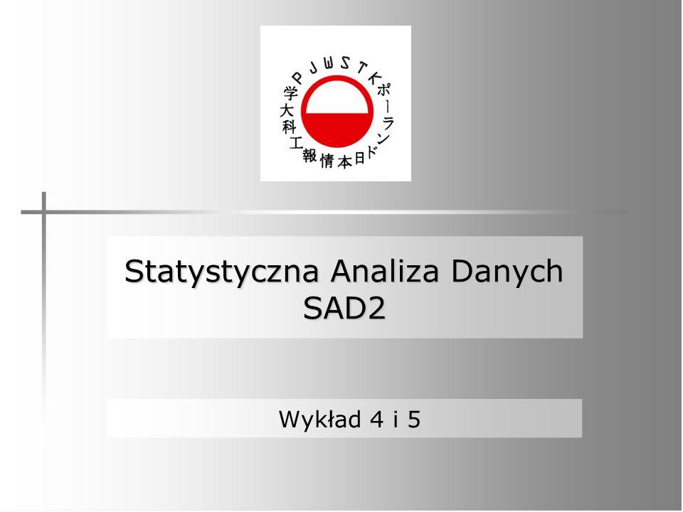 Statystyczna Analiza Danych SAD2 Wykład 4 i 5