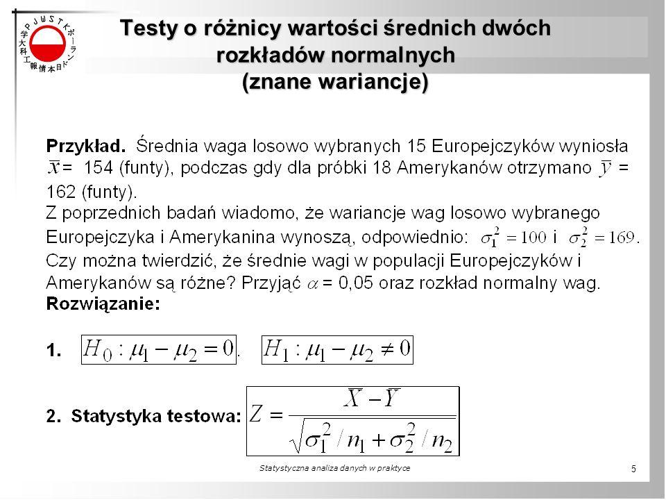 Testy o różnicy wartości średnich dwóch rozkładów normalnych (znane wariancje) Statystyczna analiza danych w praktyce 5