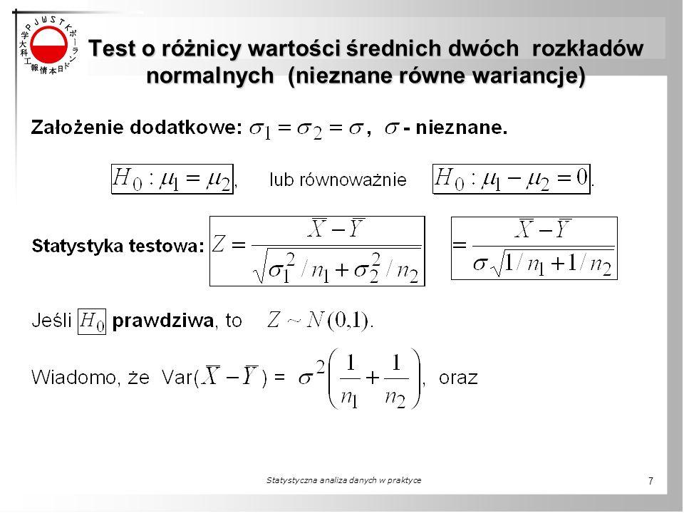 Test o różnicy wartości średnich dwóch rozkładów normalnych (nieznane równe wariancje) Test o różnicy wartości średnich dwóch rozkładów normalnych (ni