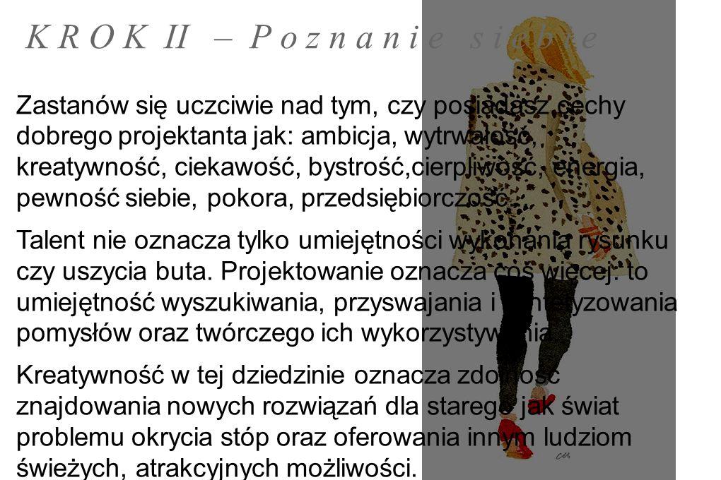 K R O K III - N a u k a ● Polskie uczelnie, na których można kształcić się w zakresie projektowania obuwia.