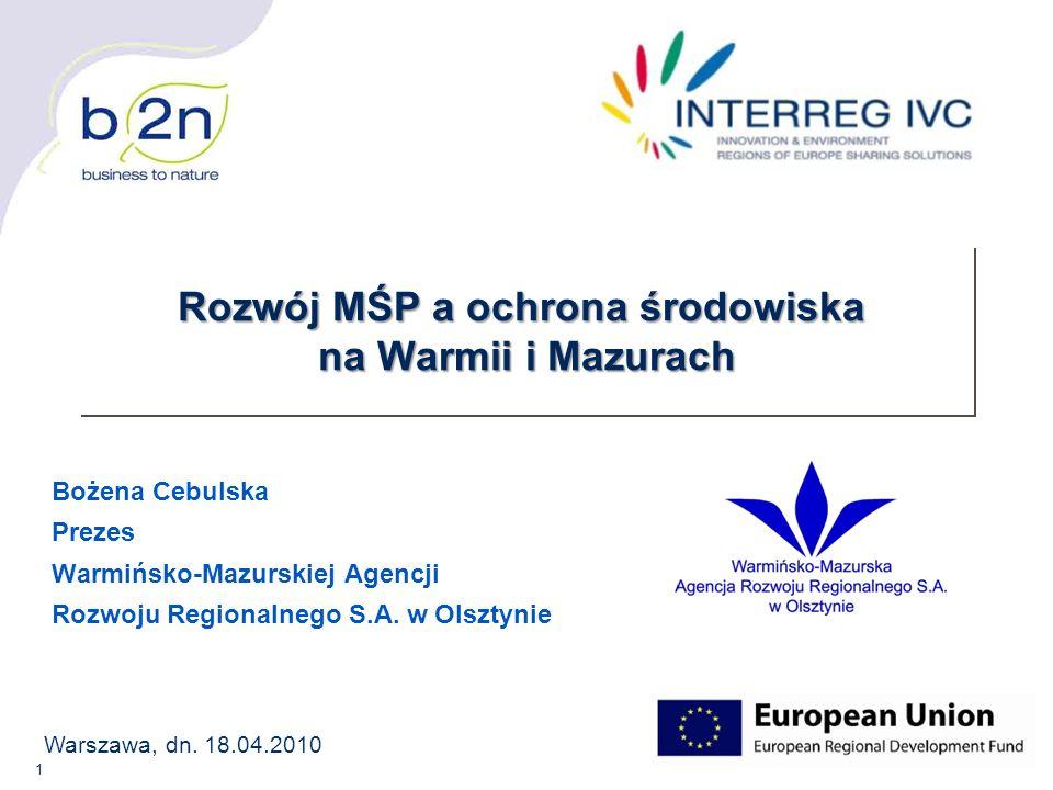 1 Bożena Cebulska Prezes Warmińsko-Mazurskiej Agencji Rozwoju Regionalnego S.A. w Olsztynie Warszawa, dn. 18.04.2010