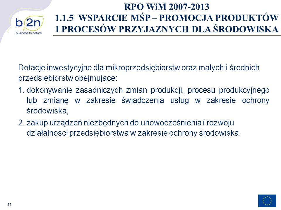 11 Dotacje inwestycyjne dla mikroprzedsiębiorstw oraz małych i średnich przedsiębiorstw obejmujące: 1.dokonywanie zasadniczych zmian produkcji, proces