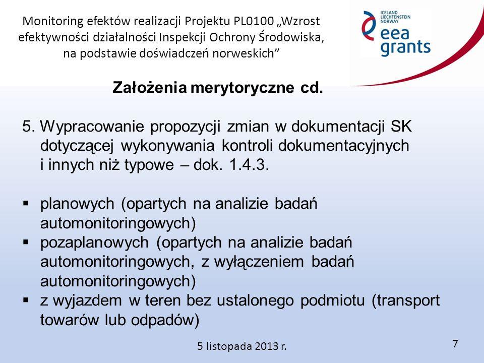 """Monitoring efektów realizacji Projektu PL0100 """"Wzrost efektywności działalności Inspekcji Ochrony Środowiska, na podstawie doświadczeń norweskich 5 listopada 2013 r."""
