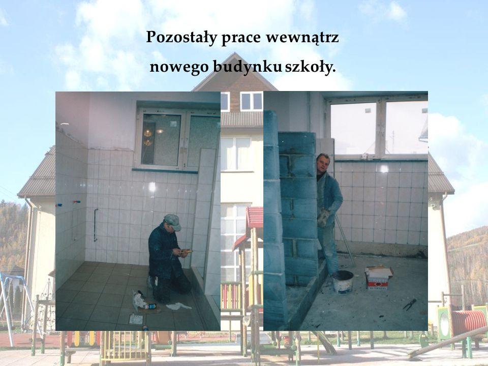 Pozostały prace wewnątrz nowego budynku szkoły.