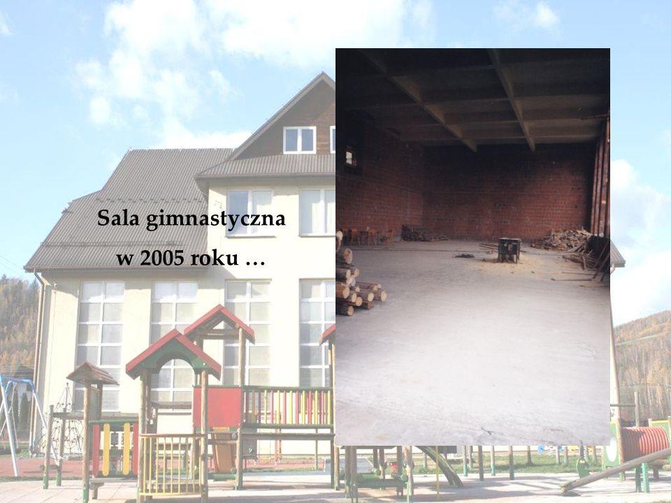 Sala gimnastyczna w 2005 roku …