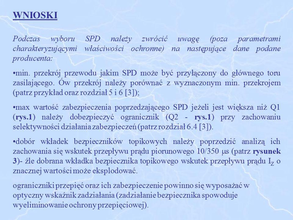 WNIOSKI Podczas wyboru SPD należy zwrócić uwagę (poza parametrami charakteryzującymi właściwości ochronne) na następujące dane podane producenta: min.