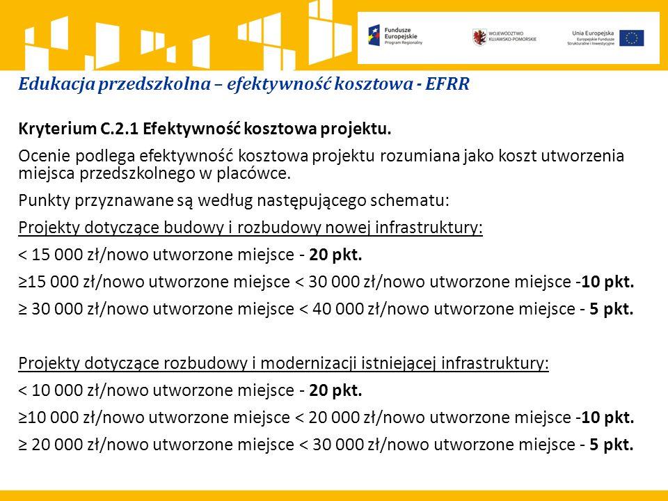 Edukacja przedszkolna – efektywność kosztowa - EFRR Kryterium C.2.1 Efektywność kosztowa projektu.