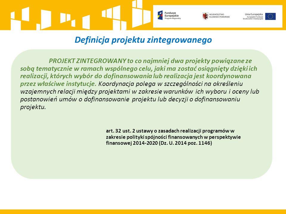 Definicja projektu zintegrowanego PROJEKT ZINTEGROWANY to co najmniej dwa projekty powiązane ze sobą tematycznie w ramach wspólnego celu, jaki ma zostać osiągnięty dzięki ich realizacji, których wybór do dofinansowania lub realizacja jest koordynowana przez właściwe instytucje.