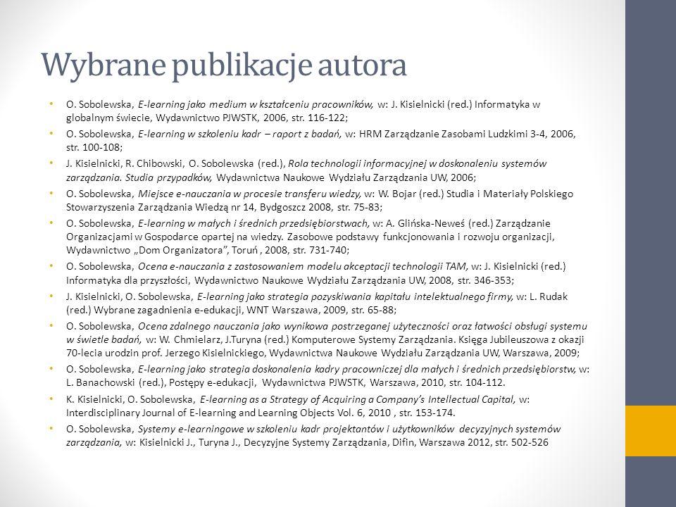 Wybrane publikacje autora O. Sobolewska, E-learning jako medium w kształceniu pracowników, w: J. Kisielnicki (red.) Informatyka w globalnym świecie, W
