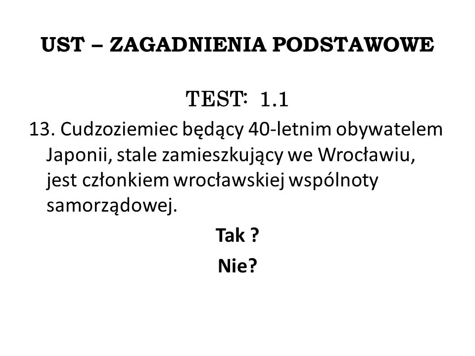 UST – ZAGADNIENIA PODSTAWOWE TEST: 1.1 13.