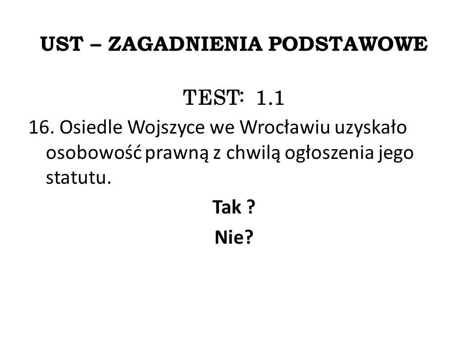 UST – ZAGADNIENIA PODSTAWOWE TEST: 1.1 16.