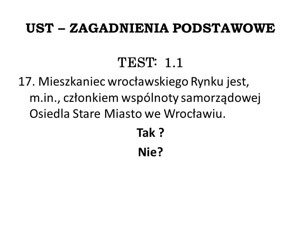 UST – ZAGADNIENIA PODSTAWOWE TEST: 1.1 17.