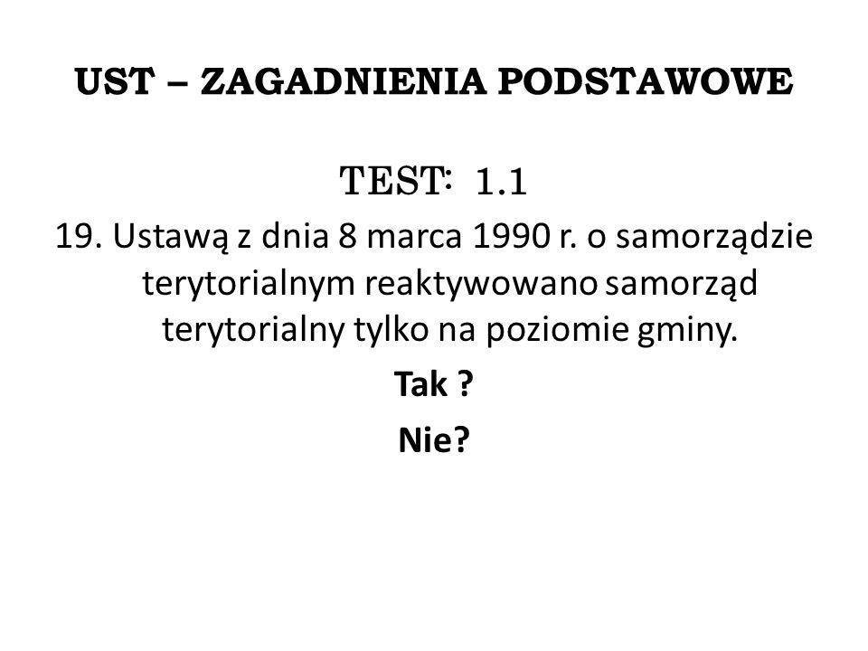 UST – ZAGADNIENIA PODSTAWOWE TEST: 1.1 19. Ustawą z dnia 8 marca 1990 r.